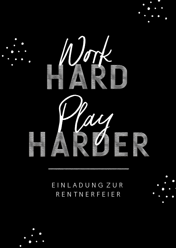 Einladungskarten - Einladungskarte Renteneintritt 'work hard - play harder'